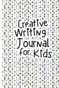 Creative Writing Journal for Kids: 6 X 9, 108 Lined Pages (Diary, Notebook, Journal, Workbook)