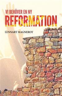 Vi behöver en ny reformation - Lennart Magnerot pdf epub