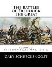The Battles of Frederick the Great: Volume 2: The Seven Years' War, 1756-63
