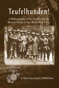 Teufelhunden!: A Bibliography of the United States Marine Corps in the World War I Era