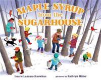 Maple Syrup from the Sugarhouse