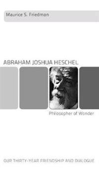 Abraham Joshua Heschel--Philosopher of Wonder