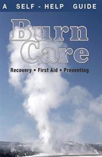Burn Care: Recover, First Aid, Treatment
