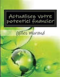 Actualisez Votre Potentiel Financier: Comment S`enrichir Tout En Étant Vert