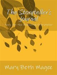 The Storyteller's Journal: Tools for the Beginning Storyteller
