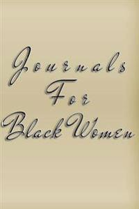 Journals for Black Women: 6 X 9, 108 Lined Pages (Diary, Notebook, Journal)