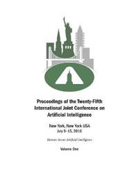 Proceedings of the Twenty-Fifth International Joint Conference on Artificial Intelligence - Volume One