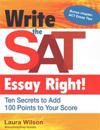 Write the SAT Essay Right! (Teacher/Trade Edition): Ten Secrets to Add 100 Points to Your Score