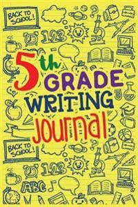 5th Grade Writing Journal: School Notebook Journal Lined