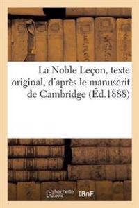 La Noble Lecon, Texte Original, D Apres Le Manuscrit de Cambridge, Avec Les Variantes