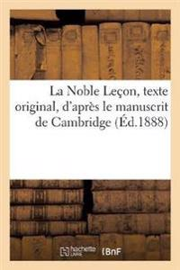 La Noble Le�on, Texte Original, d'Apr�s Le Manuscrit de Cambridge, Avec Les Variantes