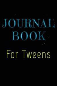 Journal Book for Tweens: 6 X 9, 108 Lined Pages (Diary, Notebook, Journal)