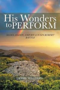 His Wonders to Perform