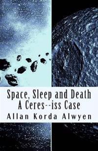 Space, Sleep and Death: A Ceres--ISS Case