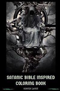 Satanic Bible Inspired Coloring Book: Black Magic Luciferianism Laveyan Satanism Inspired Adult Coloring Book