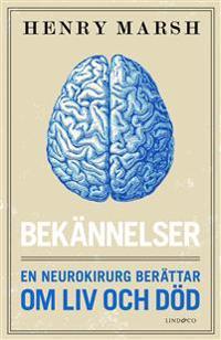 Bekännelser : en neurokirurg berättar om liv och död