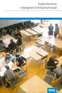 Työkonferenssi - dialoginen kehittämismetodi