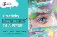 Creativity: Getting It Right in a Week