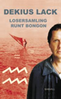 Losersamling runt bongon : roman