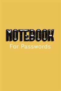Notebook for Passwords: Blank Journal Notebook to Write in