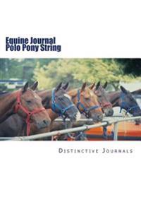 Equine Journal Polo Pony String: (Notebook, Diary, Blank Book)