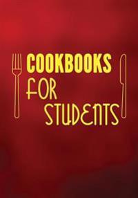 Cookbooks for Students: Blank Recipe Cookbook, 7 X 10, 100 Blank Recipe Pages