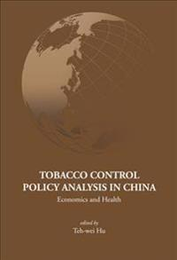 Tobacco Control Policy Analysis In China: Economics And Health