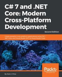 C# 7 and .NET Core: Modern Cross-Platform Development - Second Edition