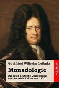 Monadologie: Die Erste Deutsche Übersetzung Von Heinrich Köhler Von 1720