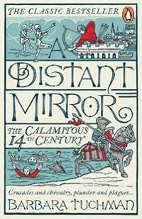Distant mirror - the calamitous 14th century
