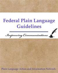 Federal Plain Language Guidelines: Improving Communications