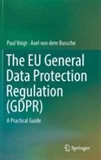 Eu general data protection regulation (gdpr) - a practical guide