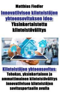 Innovatiivisen kiinteistojen yhteensovituksen idea: Yksinkertaistettu kiinteistovalitys: Kiinteistojen yhteensovitus