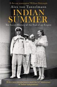 Indian summer - the secret history of the end of an empire