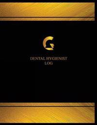 Dental Hygienist Log (Log Book, Journal - 125 Pgs, 8.5 X 11 Inches): Dental Hygienist Logbook (Black Cover, X-Large)