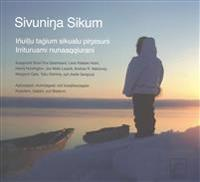 Sivuninga Sikum (The Meaning of Ice) Inupiaq Edition
