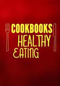Cookbooks Healthy Eating: Blank Recipe Cookbook Journal V2