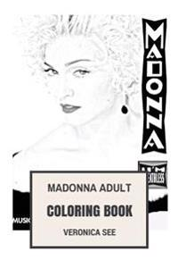 Madonna Adult Coloring Book: Queen of Pop and Female Rock Legend Inspired Adult Coloring Book
