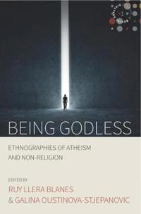 Being Godless: Ethnographies of Atheism and Non-Religion