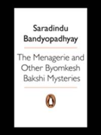 Menagerie & other Byomkesh Bakshi Mysteries