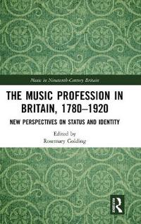 The Music Profession in Britain, 1780-1920