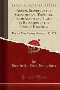 Annual Reports of the Selectmen and Treasurer, Road Agents and Board of Education of the Town of Deerfield