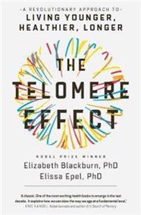 Telomere effect - a revolutionary approach to living younger, healthier, lo