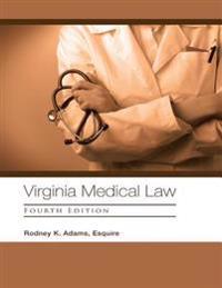 Virginia Medical Law: Fourth Edition