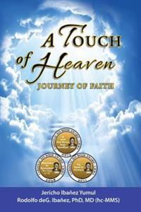 A Touch of Heaven: Journey of Faith