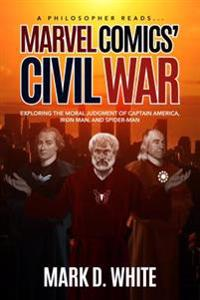 Philosopher Reads... Marvel Comics' Civil War