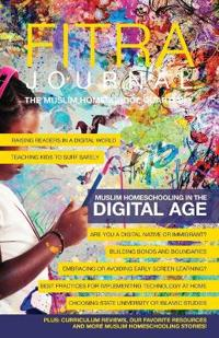 Fitra Journal ¿Muslim Homeschooling in The Digital Age: Issue Two