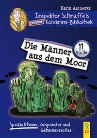 Inspektor Schnüffels geheime Ratekrimi-Bibliothek - Die Männer aus dem Moor