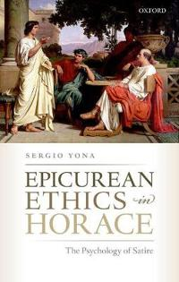 Epicurean Ethics in Horace