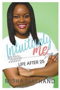Life After 25: Intuitively Me